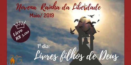 1º Dia da Novena da Liberdade: Livres filhos de Deus