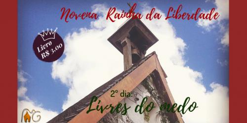 2º DIA DA NOVENA DA LIBERDADE: LIVRES DO MEDO