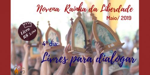 4º DIA DA NOVENA DA LIBERDADE: LIVRES PARA DIALOGAR