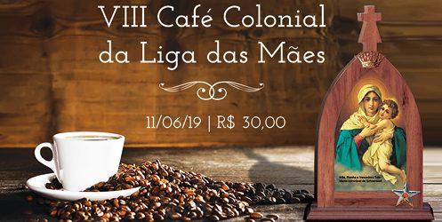VIII Café Colonial da Liga das Mães